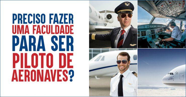 66efc6629c49a Preciso fazer uma faculdade para ser piloto de aeronaves  - Decole seu  Futuro