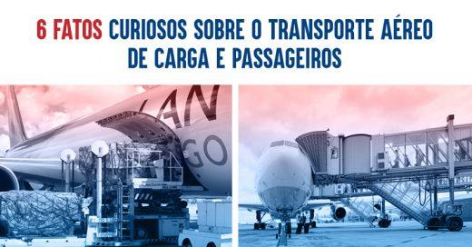 6 fatos curiosos sobre o transporte aéreo de carga e passageiros