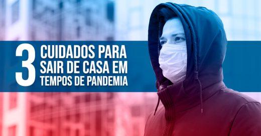 3-cuidados-para-sair-de-casa-em-tempos-de-pandemia