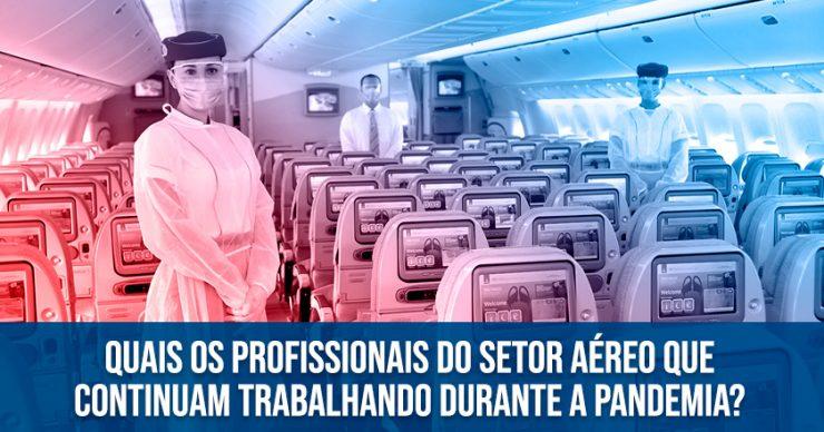 Quais-os-profissionais-do-setor-aéreo-que-continuam-trabalhando-durante-a-pandemia